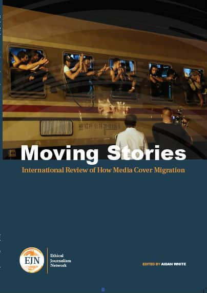 Moving Stories: International Review of How Media Cover Migration