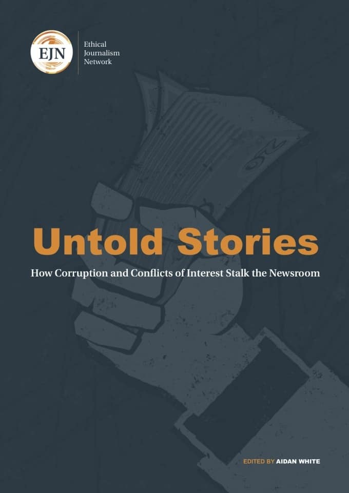 Untold Stories: How Corruption and Conflicts of Interest Stalk the Newsroom