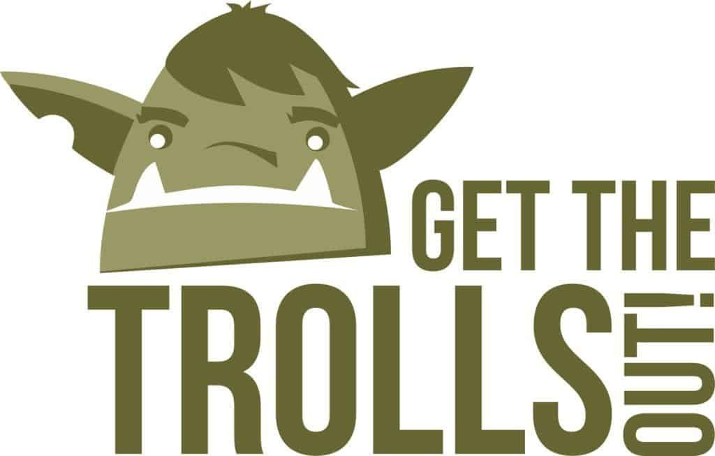 Get the trolls out!