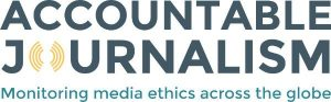 Accountable Journalism Monitoring media ethics across the globe Project