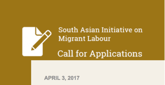 South Asian Initiative for Migrant Labour Media Fellowships 2017- 2018