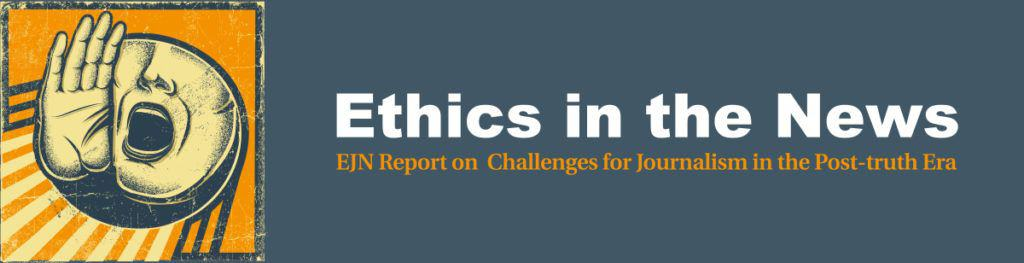 EJN Report on Challenges for Journalism in the post-truth era